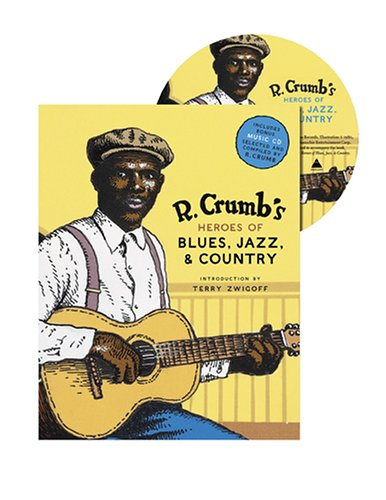 R. Crumb's Heroes of Blues, Jazz & Country with CD (Audio)