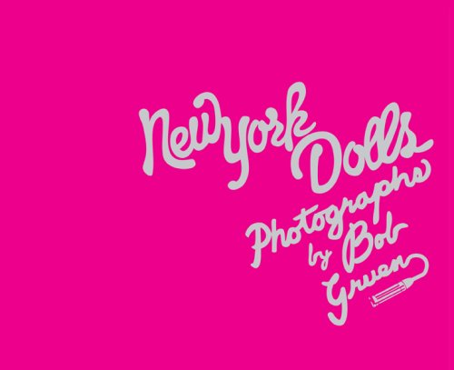 New York Dolls: Photographs by Bob Gruen