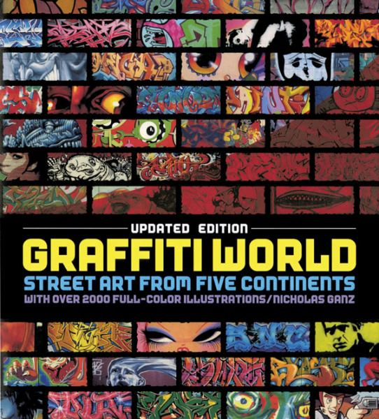 Graffiti World: Street Art from Five Continents (Updated Edition)