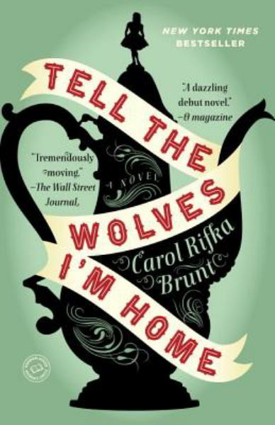Tell the Wolves I'm Home - A Novel