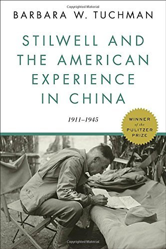 Stilwell and the American Experience in China 1911-1945