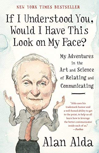 If I Understood You, Would I Have This Look on My Face? My Adventures in the Art and Science of Relating and Communicating
