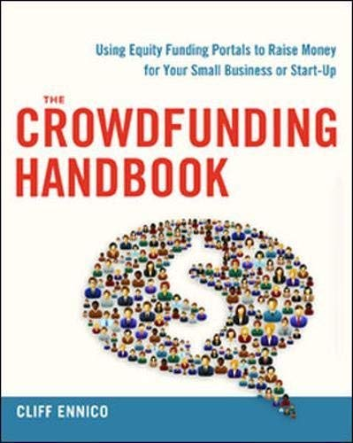 The Crowdfunding Handbook: Raise Money for Your Small Business or Start-Up with Equity Funding Portals