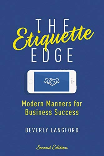 The Etiquette Edge: Modern Manners for Business Success (Second Edition)