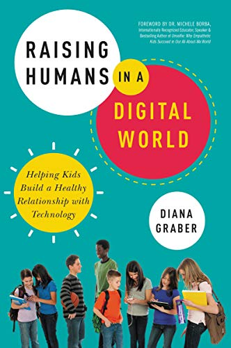 Raising Humans in a Digital World: Helping Kids Build a Healthy Relationship with Technology