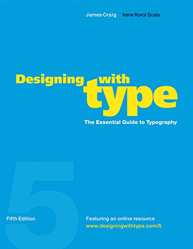Designing with Type: The Essential Guide to Typography (5th Edition)
