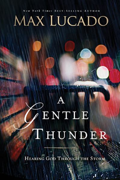 A Gentle Thunder (Hearing God Through The Storm)