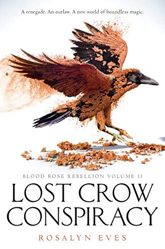 Lost Crow Conspiracy (Blood Rose Rebellion, Bk. 2)