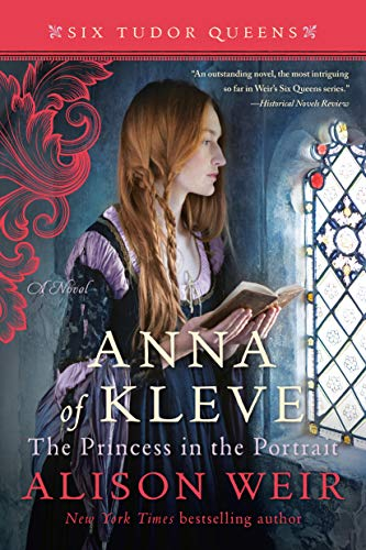 Anna of Kleve, The Princess in the Portrait (Six Tudor Queens)