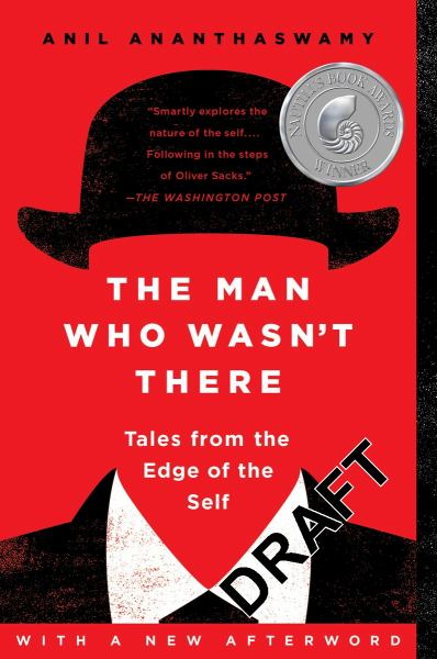 The Man Who Wasn't There - Tales From the Edge of the Self