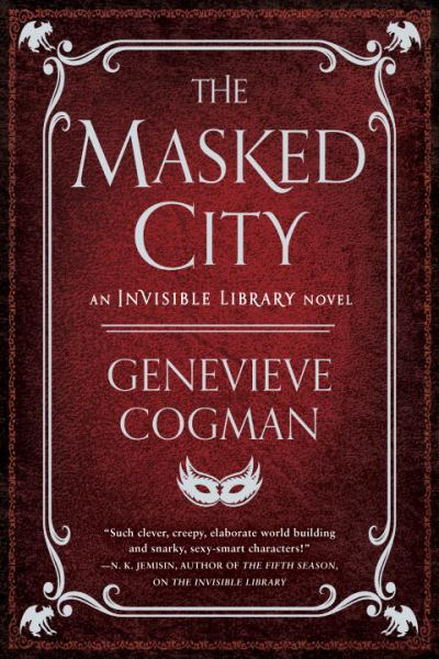 The Masked City (The Invisible Library Novel, Bk. 2)
