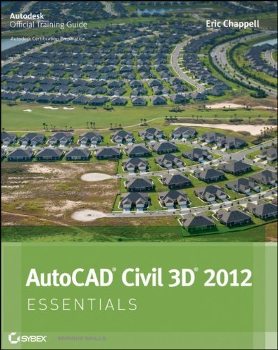 AutoCAD Civil 3D 2012 Essentials (Autodesk Official Training Guide: Essential)