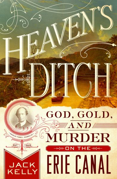 Heaven's Ditch: God, Gold, and Murder on the Erie Canal