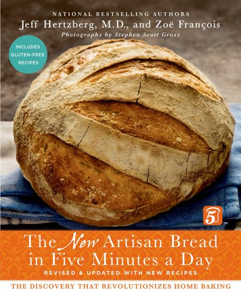The New Artisan Bread in Five Minutes a Day (Revised & Updated with New Recipes)