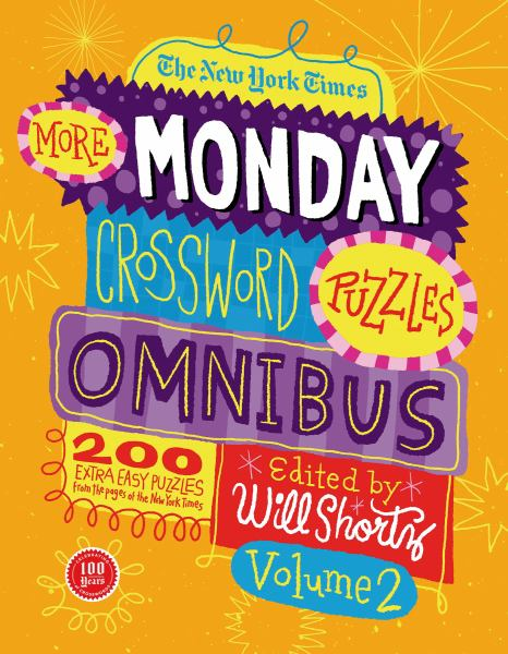 The New York Times More Monday Crossword Puzzles Omnibus (Volume 2)