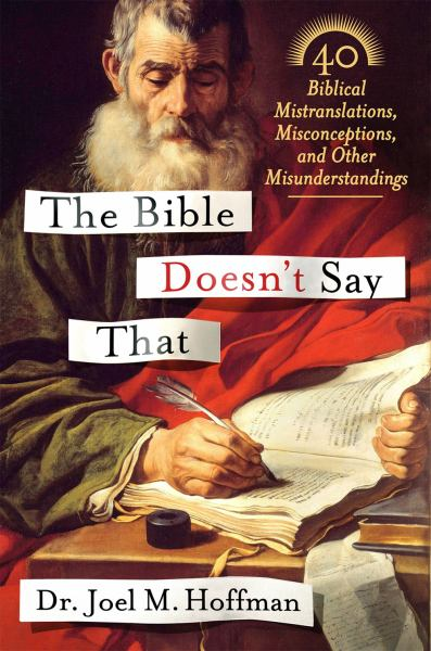 The Bible Doesn't Say That - 40 Biblical Mistranslations, Misconceptions, and Other Misunderstandings