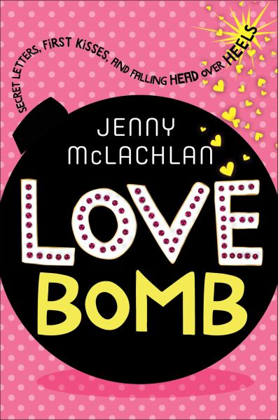 Love Bomb: Secret Letters, First Kisses, and Falling Head Over Heels (Ladybirds Series, Bk. 2)
