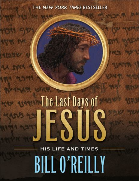 The Last Days of Jesus - His Life and Times