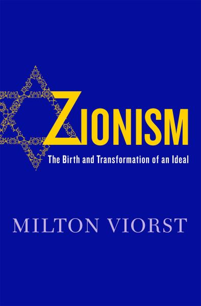 Zionism - The Birth and Transformation of an Ideal