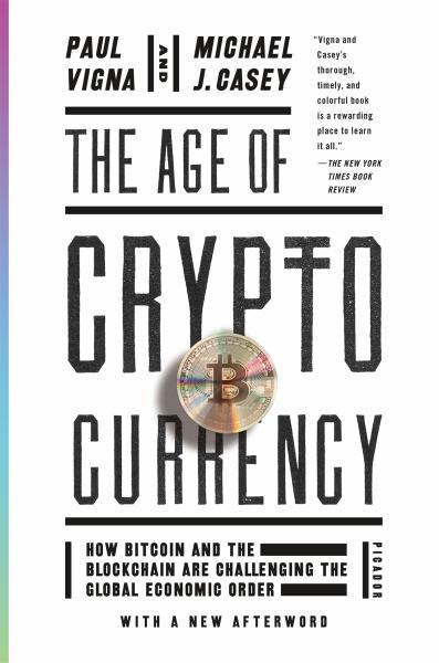 The Age of Cryptocurrency - How Bitcoin and the Blockchain Are Challenging the Global Economic Order