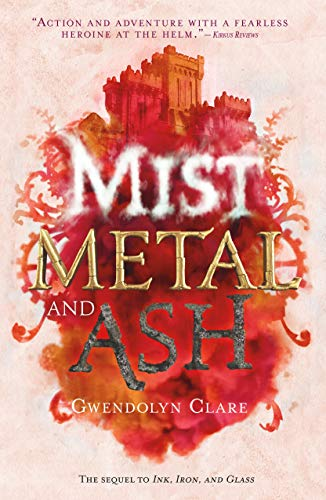 Mist, Metal, and Ash (Ink, Iron, and Glass, Volume 2)