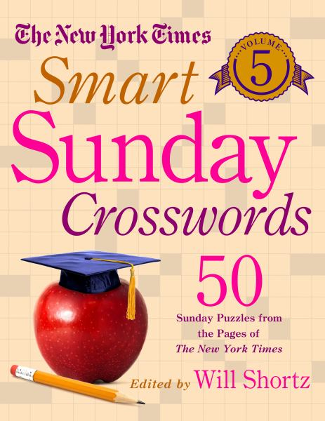 The New York Times Smart Sunday Crosswords (Volume 5)