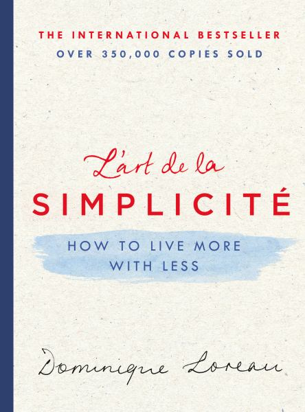 L'art de la Simplicité - How to Live More with Less