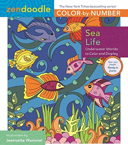 Sea Life: Underwater Worlds to Color and Display (Zendoodle Color-by-Number)