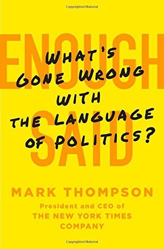 Enough Said: What's Gone Wrong With the Language of Politics?