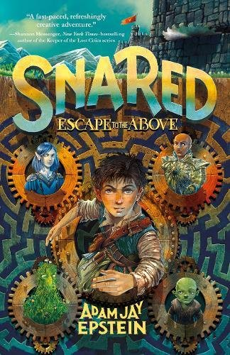 Snared: Escape to the Above (Wily Snare, Bk. 1)