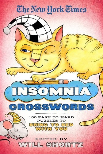 The New York Times Insomnia Crosswords: 150 Easy to Hard Puzzles to Bring to Bed with You