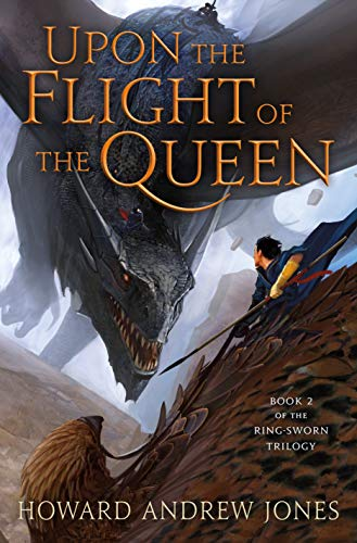 Upon the Flight of the Queen (The Ring-Sworn Trilogy, Bk. 2)