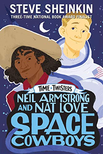 Neil Armstrong and Nat Love, Space Cowboys (Time Twisters, Bk. 3)