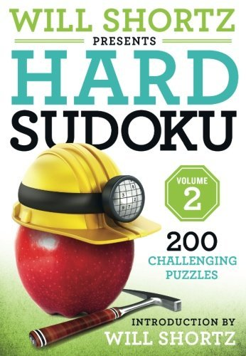 Will Shortz Presents Hard Sudoku Volume 2: 200 Challenging Puzzles