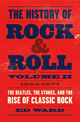 The History of Rock & Roll, Volume II: 1964-1977