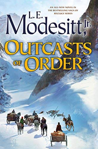 Outcasts of Order (Saga of Recluce, Bk. 20)