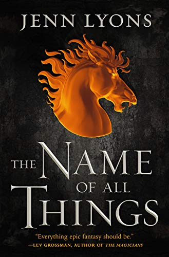 The Name of All Things (A Chorus of Dragons, Bk. 2)