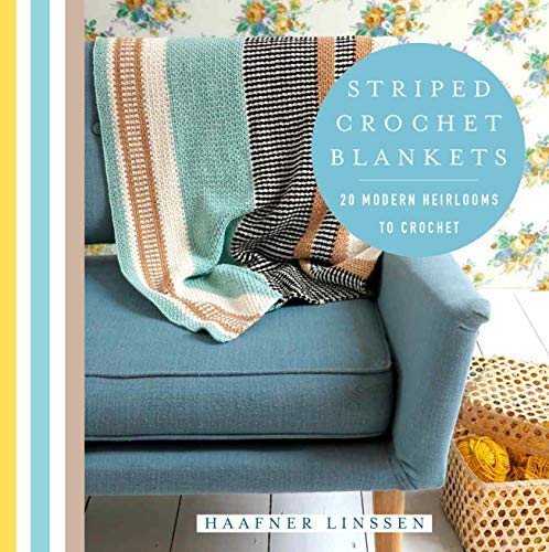 Striped Crochet Blankets: 20 Modern Heirlooms to Crochet (Knit & Crochet)