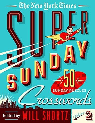 The New York Times Super Sunday Crosswords (Volume 2)