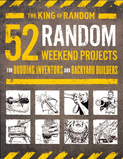 52 Random Weekend Projects: for Bidding Inventors and Backyard Builders
