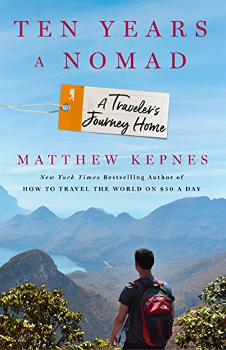 Ten Years a Nomad: A Traveler's Journey Home