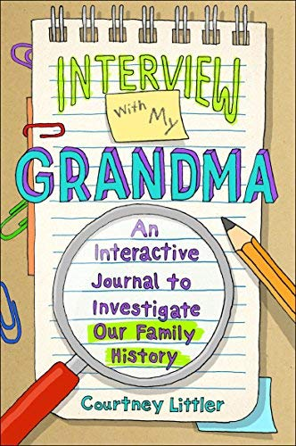 Interview with My Grandma: An Interactive Journal to Investigate Our Family History