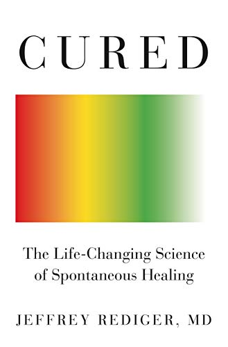 Cured: The Life-Changing Science of Spontaneous Healing