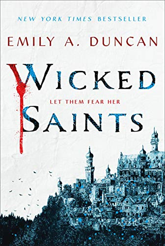 Wicked Saints (Something Dark and Holy, Volume 1)