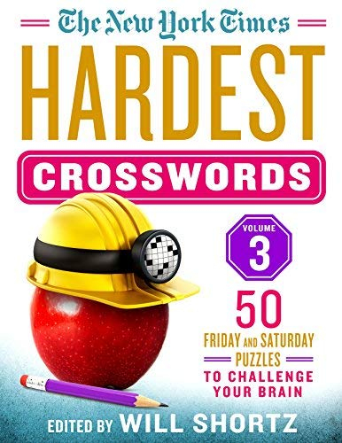 The New York Times Hardest Crosswords Volume 3