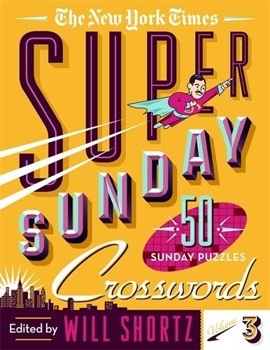 The New York Times Super Sunday Crosswords (Volume 3)