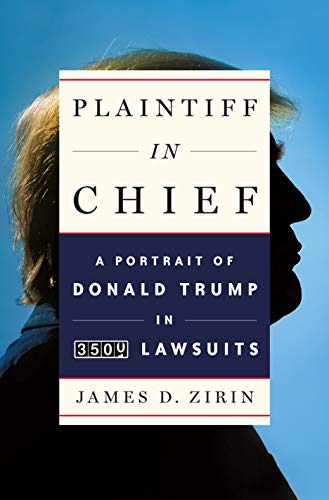 Plaintiff in Chief: A Portrait of Donald Trump in 3,500 Lawsuits