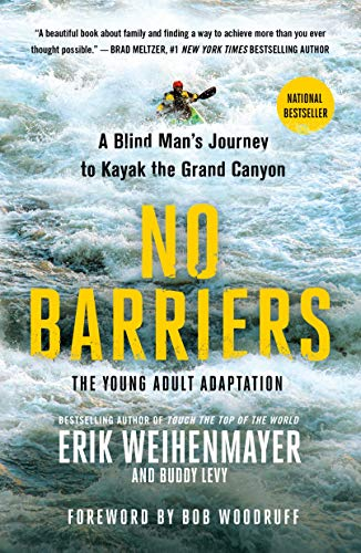No Barriers: A Blind Man's Journey to Kayak the Grand Canyon (The Young Adult Adaptation)