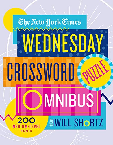 The New York Times Wednesday Crossword Puzzle Omnibus: 200 Medium-Level Puzzles