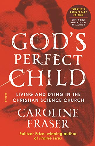 God's Perfect Child: Living and Dying in the Christian Science Church (Twentieth Anniversary Edition)